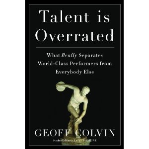 """Book Review: """"Talent is Overrated"""", by Geoff Colvin"""