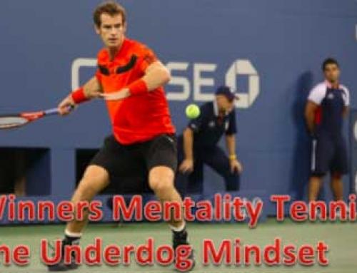 Winners Mentality Tennis: The Underdog Mindset
