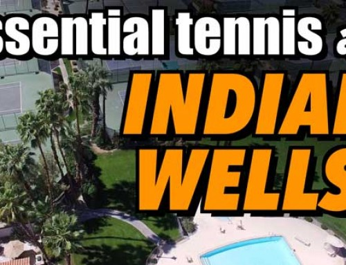 Essential Tennis at Indian Wells