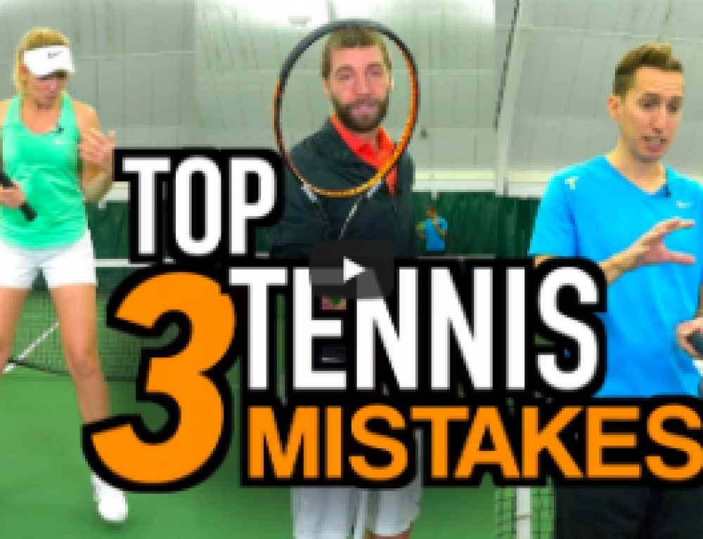 Tennis Mistakes – Top 3 And How To Fix Them