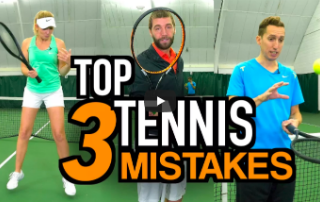 Top 3 Tennis Mistakes