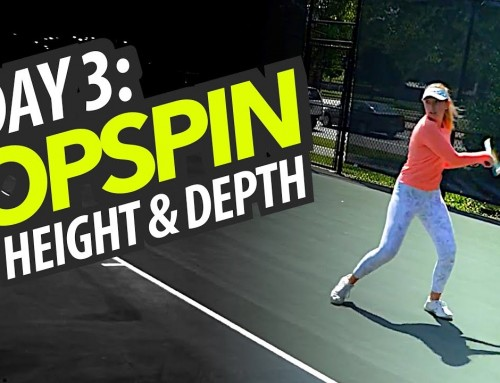 Day 3 – Topspin, Height and Depth – Control