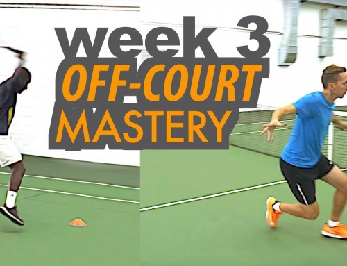 Transform your Tennis Game in 30 Days – Week 3: MASTER the Off-Court