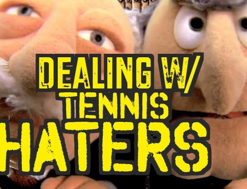 How to Deal with Tennis HATERS