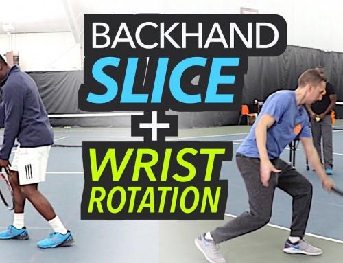 SLICE Takeback / Wrist Rotation (backhand tips)