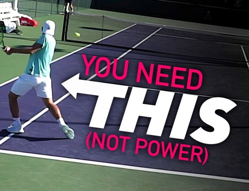 Your tennis needs THIS (not more power)