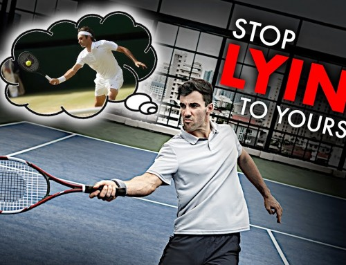 Stop LYING to yourself (about your tennis game)